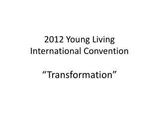 2012 Young Living International Convention