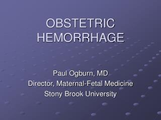 OBSTETRIC HEMORRHAGE