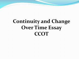 Continuity and Change  Over Time Essay CCOT