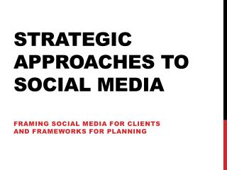 strategic approaches to social Media