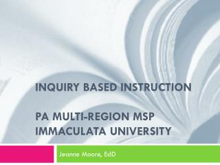 Inquiry based instruction PA Multi-Region MSP Immaculata University
