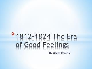 1812-1824 The Era of Good Feelings