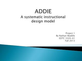 ADDIE A systematic instructional design model