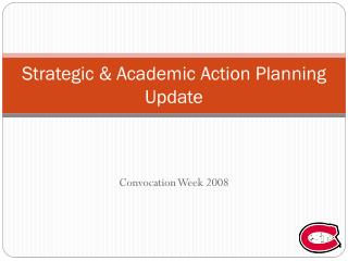 Strategic & Academic Action Planning Update