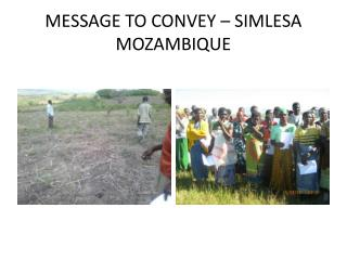 MESSAGE TO CONVEY – SIMLESA MOZAMBIQUE