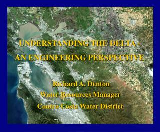 UNDERSTANDING THE DELTA -  AN ENGINEERING PERSPECTIVE