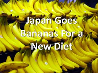 Japan Goes Bananas For a New Diet
