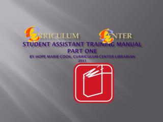 Student Assistant  Training and Reference Manual