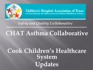 CHAT Asthma Collaborative  Cook Children's Healthcare System  Updates