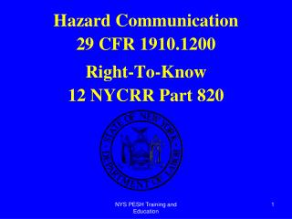 Hazard Communication 29 CFR 1910.1200 Right-To-Know 12 NYCRR Part 820