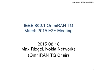 IEEE 802.1 OmniRAN TG March 2015 F2F Meeting