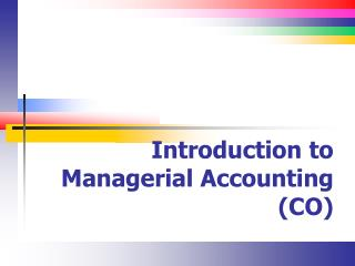 Introduction to Managerial Accounting (CO)