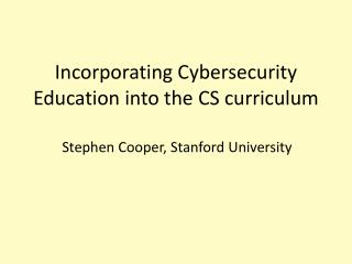 Incorporating  Cybersecurity  Education into the CS curriculum