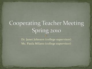 Cooperating Teacher Meeting Spring 2010