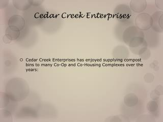 Cedar Creek  Enterprises