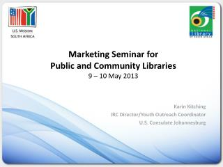 Marketing Seminar for  Public  and Community Libraries 9  – 10 May  2013