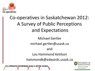 Co-operatives in Saskatchewan 2012:  A  Survey of Public  Perceptions and  Expectations