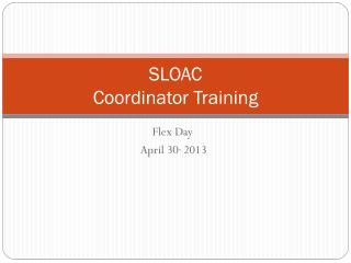 SLOAC  Coordinator Training