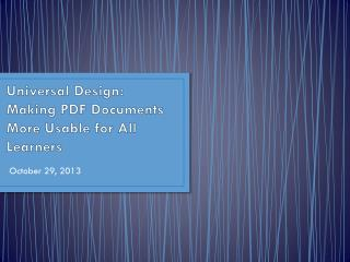 Universal Design: Making  PDF Documents  More Usable for All Learners