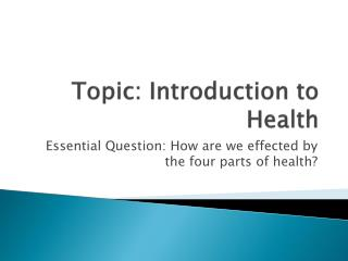 Topic: Introduction to Health