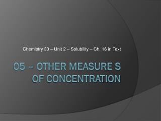 05 – Other measure s of concentration