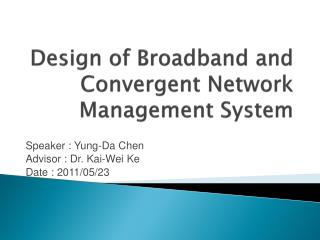 Design of Broadband and Convergent Network  M anagement System