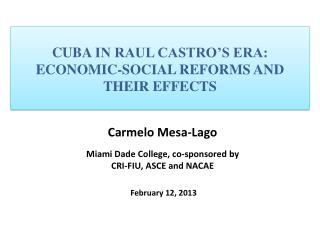 cuba  in Raul Castro's era:  Economic-Social Reforms  and their effects