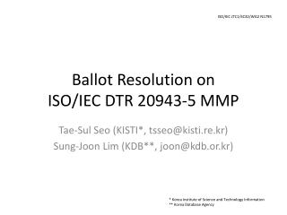 Ballot Resolution on ISO/IEC DTR 20943-5 MMP