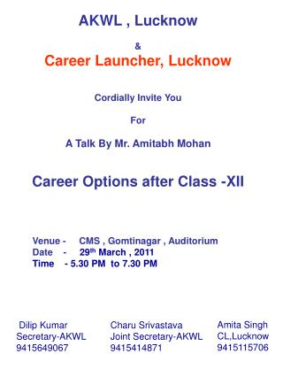 AKWL ,  Lucknow &  Career Launcher, Lucknow  Cordially  Invite You For