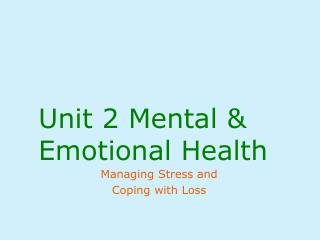 Unit 2 Mental & Emotional Health