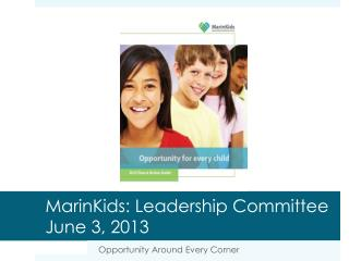 MarinKids: Leadership Committee  June 3, 2013