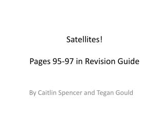 Satellites! Pages 95-97 in Revision Guide