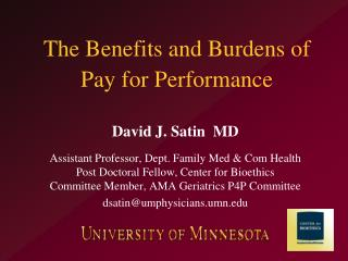 The Benefits and Burdens of  Pay for Performance