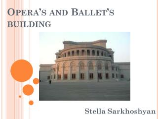 Opera's and Ballet's building