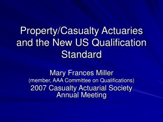 Property/Casualty Actuaries and the New US Qualification Standard