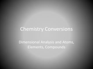 Chemistry Conversions