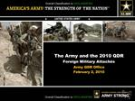 The Army and the 2010 QDR Foreign Military Attach s Army QDR Office February 2, 2010