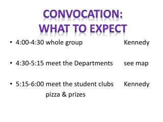 4:00-4:30 whole group 			Kennedy 4:30-5:15 meet the Departments	see map