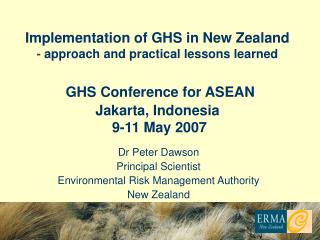 Implementation of GHS in New Zealand - approach and practical lessons learned GHS Conference for ASEAN Jakarta, Indone