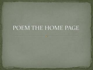 POEM THE HOME PAGE