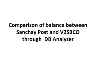 Comparison of balance between Sanchay Post and V2SBCO through DB Analyzer