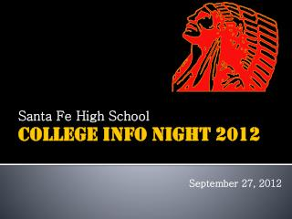 Santa Fe High School College Info Night 2012