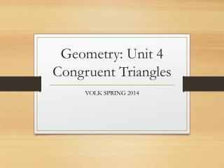Geometry: Unit 4 Congruent Triangles