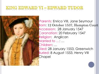 KING EDWARD  VI  – EDWARD TUDOR