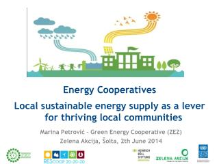 Energy Cooperatives Local sustainable energy supply as a lever for thriving local communities