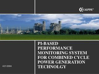 PI-BASED PERFORMANCE MONITORING SYSTEM FOR COMBINED CYCLE POWER GENERATION TECHNOLGY