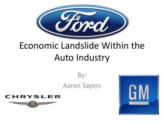 Economic Landslide Within the Auto Industry