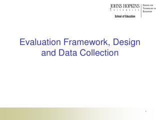 Evaluation Framework, Design and Data  Collection