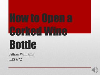 How to Open a Corked Wine Bottle
