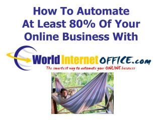 How To Automate  At Least 80\% Of Your Online Business With